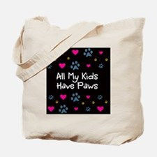 All My Kids Have Paws Tote Bag
