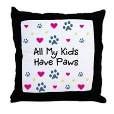 All My Kids Have Paws Throw Pillow
