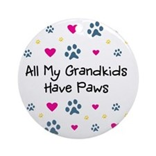 All My Grandkids Have Paws Round Ornament