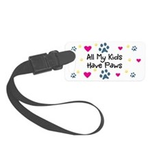 All My Kids Have Paws Luggage Tag