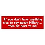 SIT NEXT TO ME! Bumper Sticker