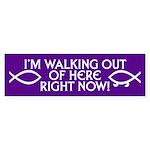 WALKING OUT Bumper Sticker