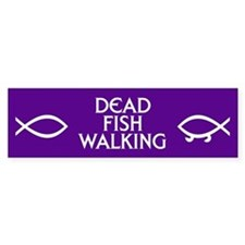 DEAD FISH WALKING Bumper Bumper Sticker