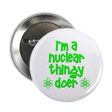 """funny nuclear t-shirts nuclear sweats 2.25"""" Button"""
