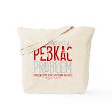 pebkac_darkshirt Tote Bag