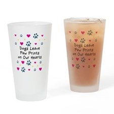Dogs Leave Paw Prints on Our Hearts Drinking Glass