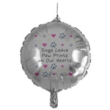 Dogs Leave Paw Prints on Our Hearts Balloon