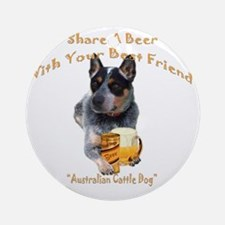Australian Cattle Dog Share A Beer Round Ornament