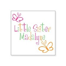 "littleSisterMadalyne Square Sticker 3"" x 3"""