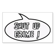 Shut up crime Decal