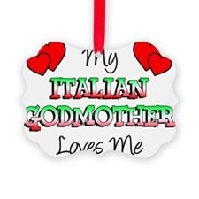 Italian Godmother Loves Me Ornament