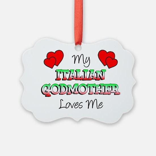 Italian Godmother Loves Me Ornament