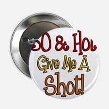 "30 and Hot Shot Glass 2.25"" Button"