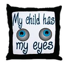mychildhasmyeyes Throw Pillow