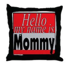 hellomynamemommy Throw Pillow