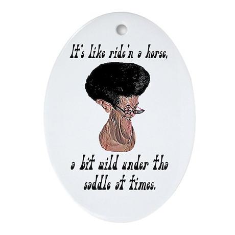 Like Ride'n A Horse - Oval Ornament