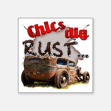 "Chics Dig Rust Square Sticker 3"" x 3"""