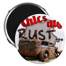 Chics Dig Rust Magnet