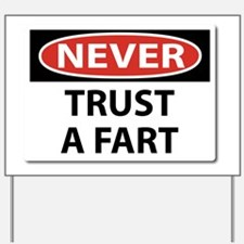 Never Trust A Fart Yard Sign