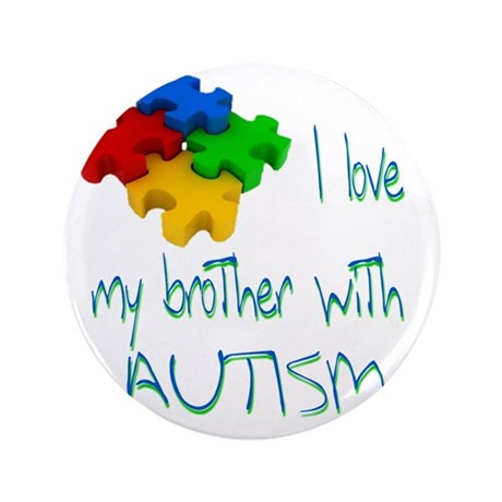 "I love my bro autism 3.5"" Button"