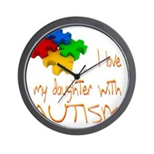 I love my daughter autism Wall Clock