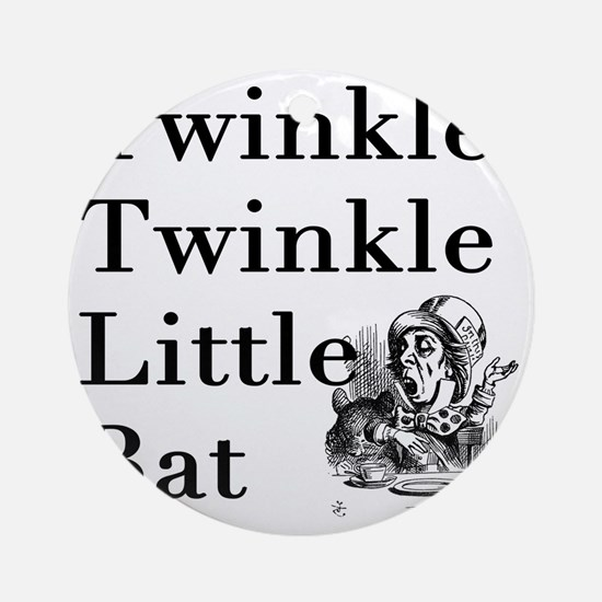 Mad Hatter- Twinkle Twinkle Little  Round Ornament