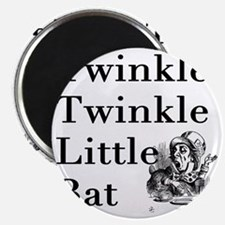 Mad Hatter- Twinkle Twinkle Little Bat Magnet