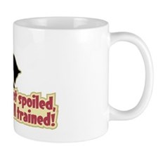 My Dog's Not Spoiled- Mug