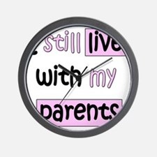 34-A-IT-G I still live with my parents- Wall Clock