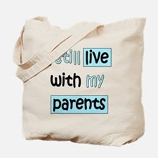 34-A-IT-B I still live with my parents Tote Bag
