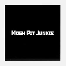 Mosh Pit Junkie Tile Coaster