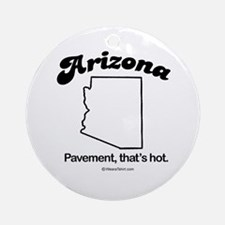 Arizone - pavement, that's hot Ornament (Round)