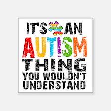 "Autism Thing 2 Square Sticker 3"" x 3"""