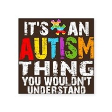 "Autism Thing Btn Square Sticker 3"" x 3"""
