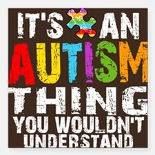 "Autism Thing Btn Square Car Magnet 3"" x 3"""