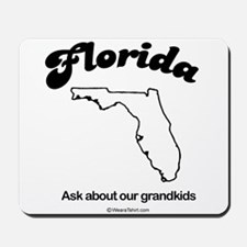 florida - ask about our grandkids Mousepad