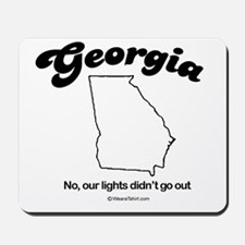 Georgia - no our lights didn't go out Mousepad