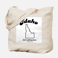 Idaho -ain't nothing here Tote Bag