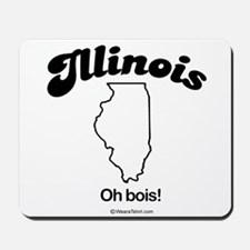 Illinois - Oh bois Mousepad