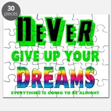 Never Give Up Your Dreams Puzzle