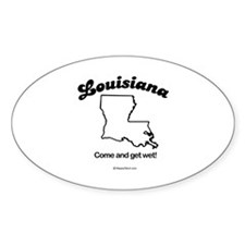 Louisiana - come and get wet Oval Decal