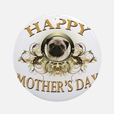 Happy Mothers Day Pug Round Ornament