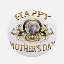 Happy Mothers Day Weimer Round Ornament