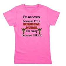Im Not Crazy - SURGICAL Nurse Girl's Tee