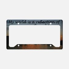 My world is a reflection License Plate Holder