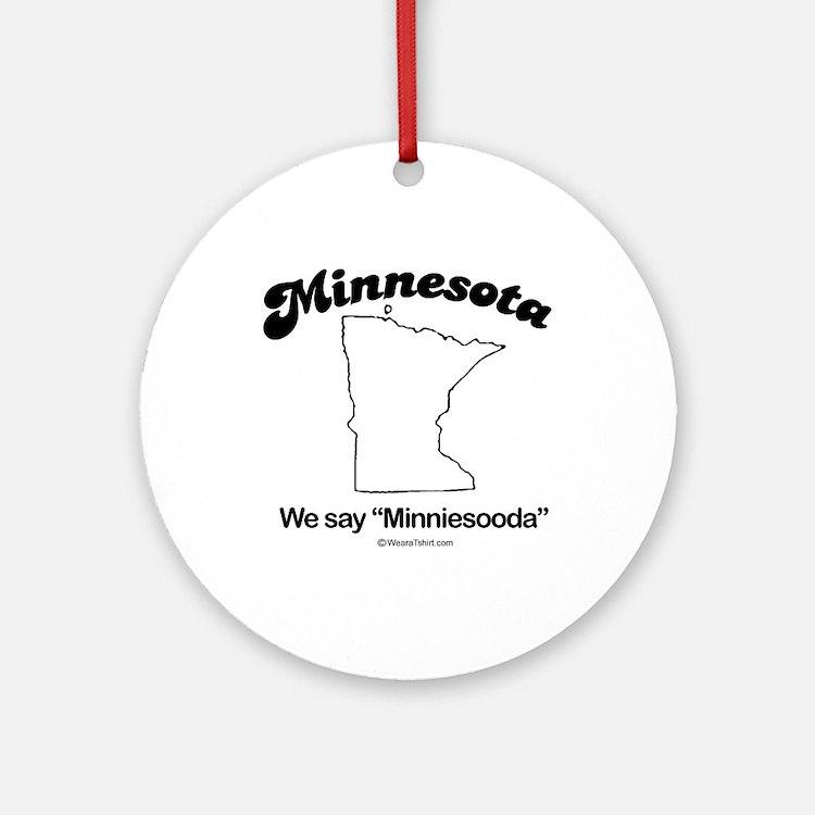 Minnesota - we say minniesooda Ornament (Round)