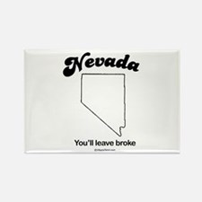 Nevada - you'll leave broke Rectangle Magnet