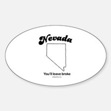 Nevada - you'll leave broke Oval Decal