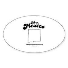 New Mexico - we have reservations Oval Decal