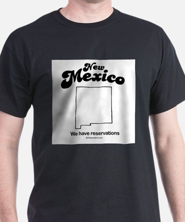 New Mexico - we have reservations T-Shirt